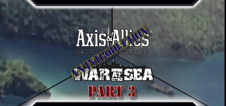 War At Sea - An Introduction (Part 3)